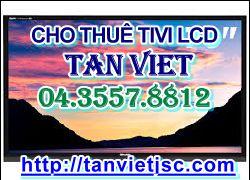 Ban dang tim noi cho thue Tivi LCD hay den voi Tan Viet
