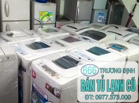 can thanh ly tu lanh may giat cu tai 666 Truong Dinh 0974557043